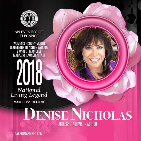 Legendary Actress, Author, Activist Denise Nicholas Named Career Mastered National Living Legend